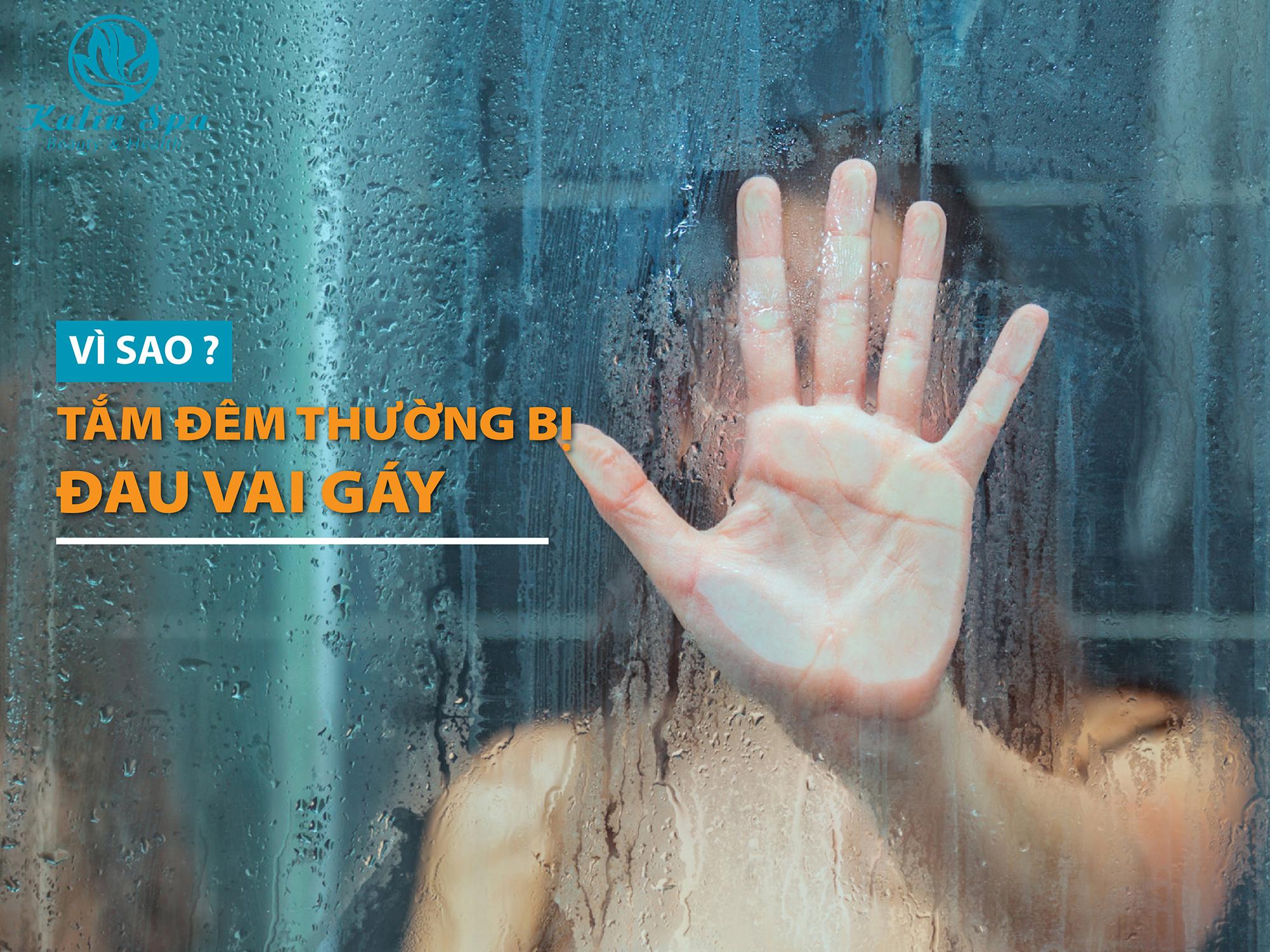 Vì sao tắm đêm dễ đau vai gáy?